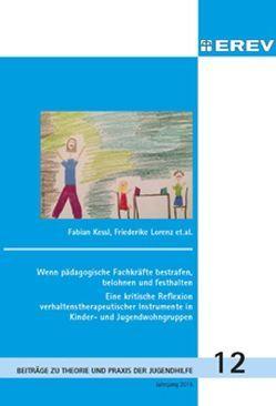 Wenn pädagogische fachkräfte bestrafen,belohnen und festhalten von Benz,  Ute, Kessl,  Fabian, Koch,  Nicole, Kunstreich,  Tim, Lindenberg,  Michael, Lorenz,  Friederike, Lutz,  Tilman, Magyar-Haas,  Veronika, Wittfeld,  Meike