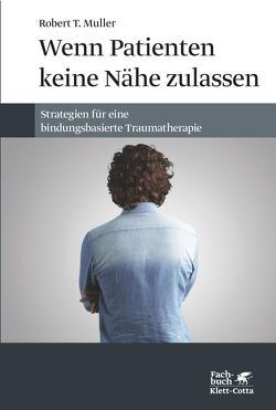 Wenn Patienten keine Nähe zulassen von Muller,  Robert T., Vorspohl,  Elisabeth