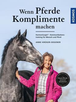 Wenn Pferde Komplimente machen von Krüger,  Anne