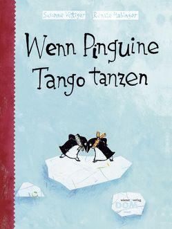 Wenn Pinguine Tango tanzen von Habinger,  Renate, Vettiger,  Susanne