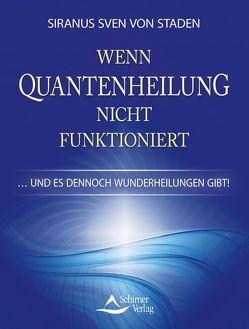 Wenn Quantenheilung nicht funktioniert von Staden,  Siranus Sven von