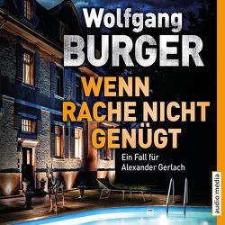 Wenn Rache nicht genügt von Burger,  Wolfgang