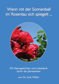 Wenn rot der Sonnenball im Rosentau sich spiegelt … von Dr. Müller,  Jurik