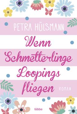 Wenn Schmetterlinge Loopings fliegen von Hülsmann,  Petra