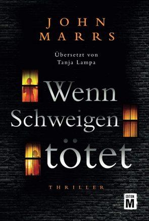 Wenn Schweigen tötet von Lampa,  Tanja, Marrs,  John