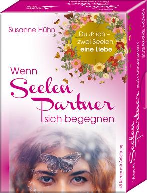 Wenn Seelenpartner sich begegnen – Du & ich – zwei Seelen, eine Liebe von Hühn,  Susanne