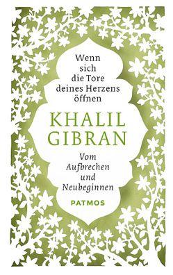 Wenn sich die Tore deines Herzens öffnen von Gibran,  Khalil, Nahrmann,  Thomas