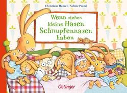Wenn sieben kleine Hasen Schnupfennasen haben von Hansen,  Christiane, Praml,  Sabine