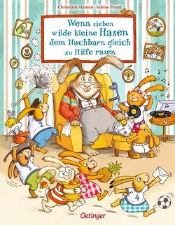 Wenn sieben wilde kleine Hasen dem Nachbarn gleich zu Hilfe rasen von Hansen,  Christiane, Praml,  Sabine