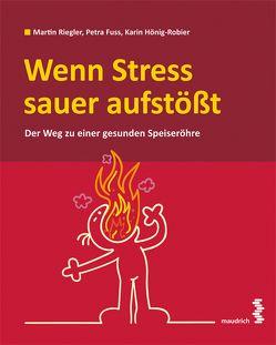Wenn Stress sauer aufstößt von Fuß,  Petra, Hönig-Robier,  Karin, Riegler,  Martin
