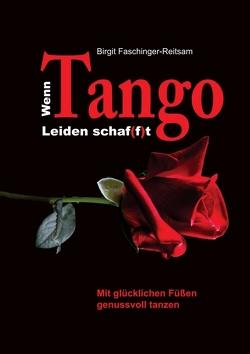 Wenn Tango Leiden schaf(f)t von Faschinger-Reitsam,  Birgit