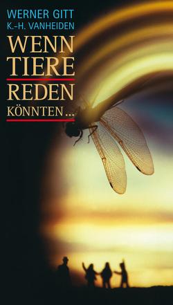 Wenn Tiere reden könnten von Gitt,  Werner, Vanheiden,  Karl-Heinz