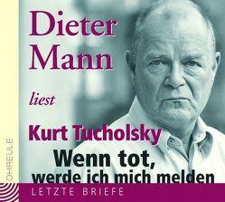 Wenn tot, werde ich mich melden von Mann,  Dieter, Tucholsky,  Kurt