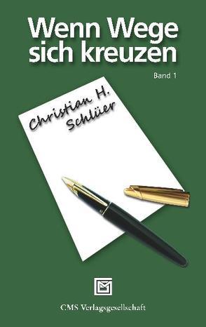 Wenn Wege sich kreuzen von Schlüer,  Christian H.