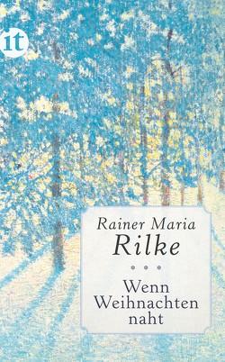 Wenn Weihnachten naht von Rilke,  Rainer Maria, Sieber-Rilke,  Hella