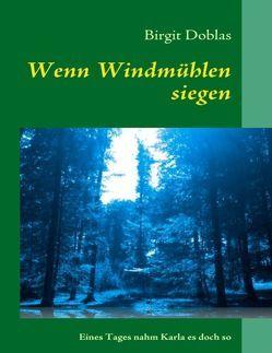 Wenn Windmühlen siegen von Doblas,  Birgit