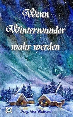 Wenn Winterwunder wahr werden von Blackwood,  Sina