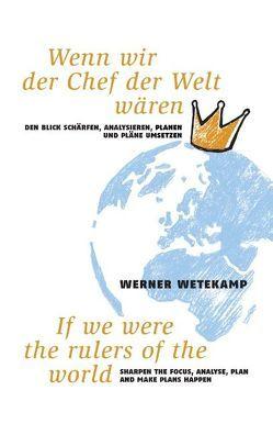 Wenn wir der Chef der Welt wären von Wetekamp,  Werner