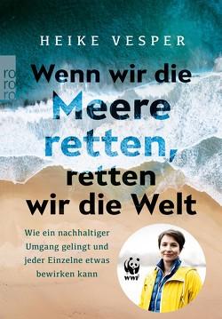 Wenn wir die Meere retten, retten wir die Welt von Jetten,  Janina, Vesper,  Heike
