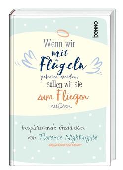 Wenn wir mit Flügeln geboren werden, sollten wir sie zum Fliegen nutzen von Nightingale,  Florence