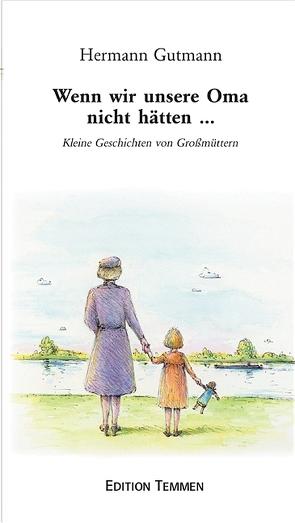 Wenn wir unsere Oma nicht hätten… von Gutmann,  Hermann