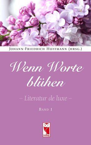 Wenn Worte blühen von Huffmann,  Johann-Friedrich