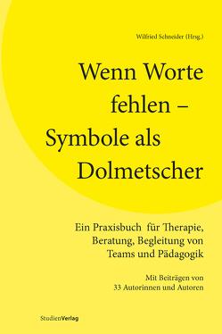 Wenn Worte fehlen – Symbole als Dolmetscher von Schneider,  Wilfried