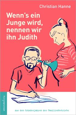 Wenn's ein Junge wird, nennen wir ihn Judith von Hanne,  Christian