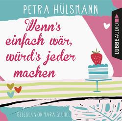 Wenn's einfach wär, würd's jeder machen von Blümel,  Yara, Hülsmann,  Petra
