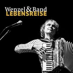Wenzel & Band – Lebensreise von Wenzel,  Hans-Eckardt