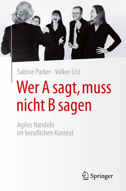 Wer A sagt, muss nicht B sagen von List,  Volker, Parker,  Sabine