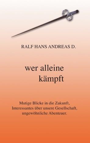 Wer alleine kämpft von D.,  Ralf Hans Andreas