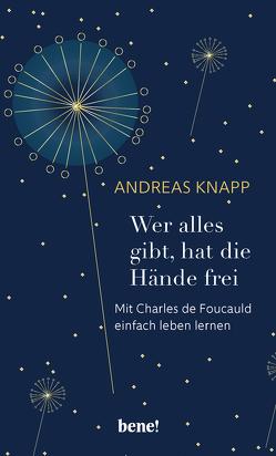 Wer alles gibt, hat die Hände frei von Knapp,  Andreas