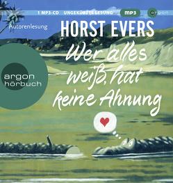 Wer alles weiß, hat keine Ahnung von Evers,  Horst