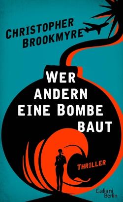 Wer andern eine Bombe baut von Brookmyre,  Christopher, Meyer,  Hannes