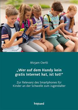 """""""Wer auf dem Handy kein gratis Internet hat, ist tot!"""" von Oertli,  Mirjam"""