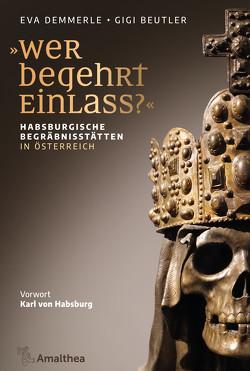 """""""Wer begehrt Einlass?"""" von Beutler,  Gigi, Demmerle,  Eva, Habsburg,  Karl von"""