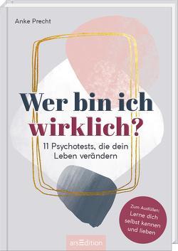Wer bin ich wirklich? 11 Psychotests, die dein Leben verändern von Enders,  Marielle, Precht,  Anke