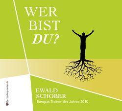 Wer bist Du? von Auerswald,  Denise, Langhuber,  Manfred, Schober,  Ewald