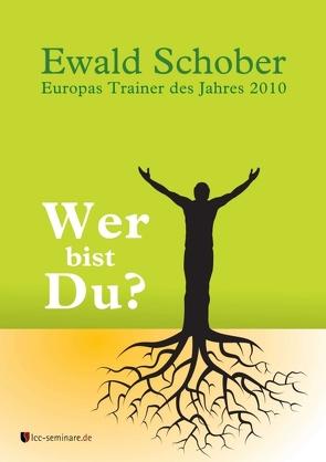 Wer bist Du? von Axxmedia, Schober,  Ewald