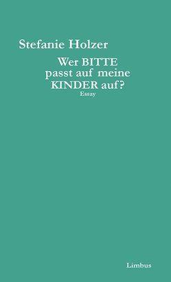 Wer bitte passt auf meine Kinder auf? von Holzer,  Stefanie, Schöpf,  Alois, Schuchter,  Bernd
