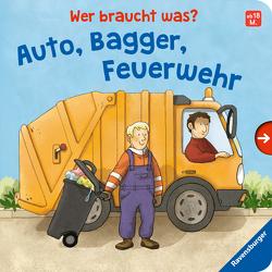 Wer braucht was? Auto, Bagger, Feuerwehr von Frank,  Cornelia, Westphal,  Catharina