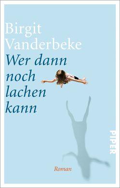 Wer dann noch lachen kann von Vanderbeke,  Birgit