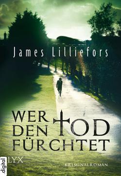 Wer den Tod fürchtet von Lilliefors,  James, Schmidt,  Jakob