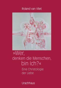 Wer, denken die Menschen, bin Ich? von Holberg,  Marianne, Vliet,  Roland van