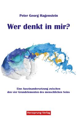 Wer denkt in mir? von Hagenstein,  Peter Georg