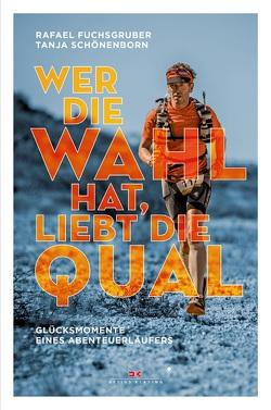 Wer die Wahl hat, liebt die Qual von Fuchsgruber,  Rafael, Schönenborn,  Tanja