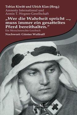 Wer die Wahrheit spricht…, muss immer ein gesatteltes Pferd bereithalten von Kiwitt,  Tobias, Klan,  Ulrich, Wallraff,  Günter