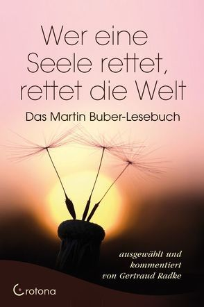 Wer eine Seele rettet, rettet die Welt von Buber,  Martin, Radke,  Gertraud