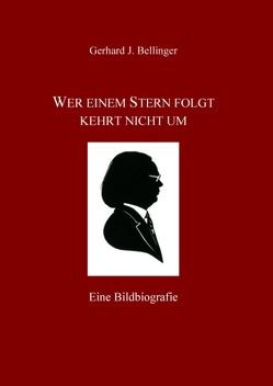 Wer einem Stern folgt kehrt nicht um von Bellinger,  Gerhard J.